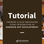 The Best Tutorial to Learn Firebase Cloud Messaging (FCM) Integration in Android App Development